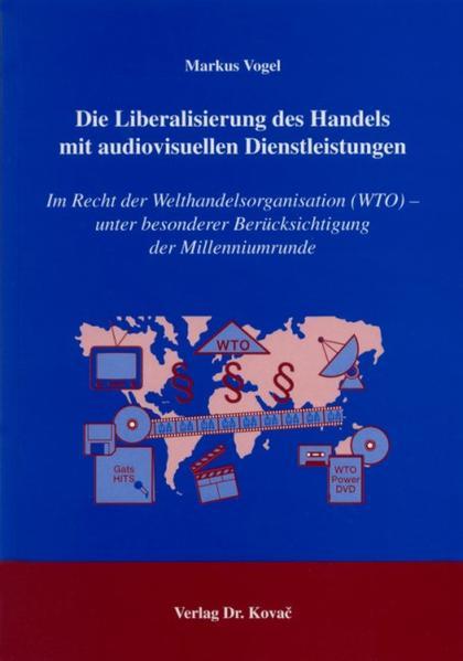 Die Liberalisierung des Handels mit audiovisuellen Dienstleistungen - Coverbild