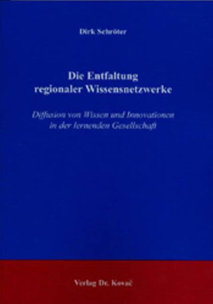 Die Entfaltung regionaler Wissensnetzwerke - Coverbild