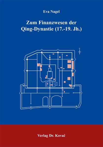 Zum Finanzwesen der Qing-Dynastie (17.-19. Jahrhunderth) - Coverbild
