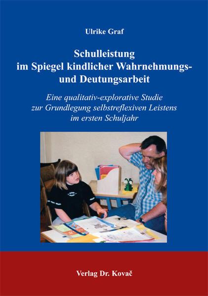 Schulleistung im Spiegel kindlicher Wahrnehmungs- und Deutungsarbeit - Coverbild