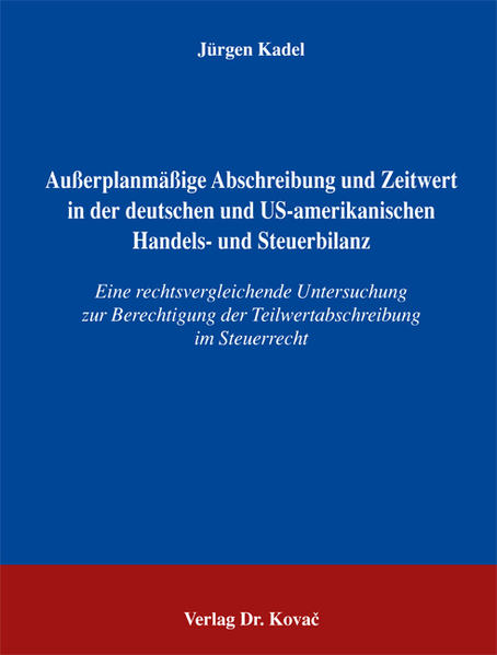 Ausserplanmässige Abschreibung und Zeitwert in der deutschen und US-amerikanischen Handels- und Steuerbilanz - Coverbild