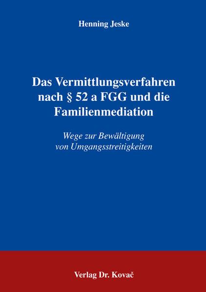 Das Vermittlungsverfahren nach § 52 a FGG und die Familienmediation - Coverbild