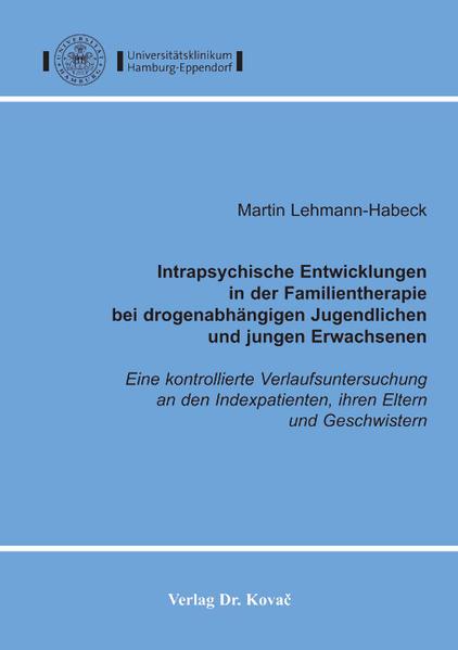Intrapsychische Entwicklungen in der Familientherapie bei drogenabhängigen Jugendlichen und jungen Erwachsenen - Coverbild