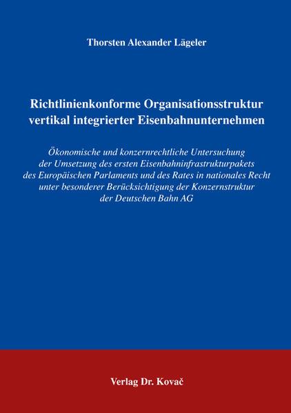 Richtlinienkonforme Organisationsstruktur vertikal integrierter Eisenbahnunternehmen - Coverbild