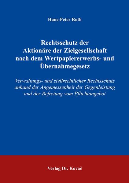 Rechtsschutz der Aktionäre der Zielgesellschaft nach dem Wertpapiererwerbs- und Übernahmegesetz - Coverbild