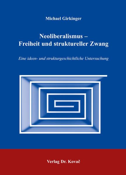 Neoliberalismus - Freiheit und struktureller Zwang - Coverbild