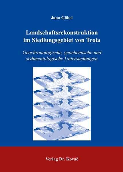 Landschaftsrekonstruktion im Siedlungsgebiet von Troia - Coverbild