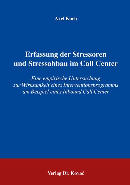 Erfassung der Stressoren und Stressabbau im Call Center - Coverbild
