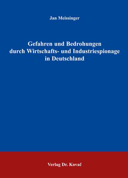 Gefahren und Bedrohungen durch Wirtschafts- und Industriespionage in Deutschland - Coverbild