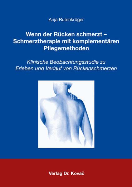 Wenn der Rücken schmerzt - Schmerztherapie mit komplementären Pflegemethoden - Coverbild