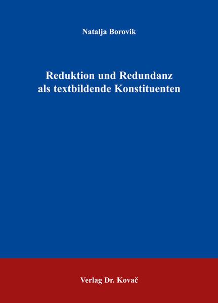 Reduktion und Redundanz als textbildende Konstituenten - Coverbild