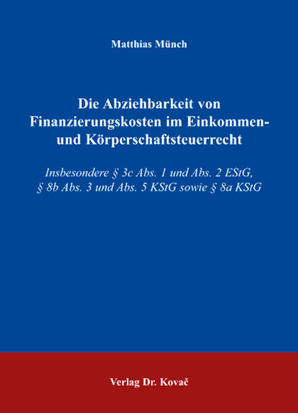 Die Abziehbarkeit von Finanzierungskosten im Einkommen- und Körperschaftsteuerrecht - Coverbild