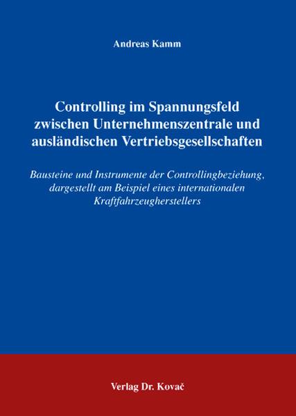 Controlling im Spannungsfeld zwischen Unternehmenszentrale und ausländischen Vertriebsgesellschaften - Coverbild