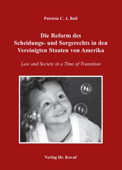 Die Reform des Scheidungs- und Sorgerechts in den Vereinigten Staaten von Amerika - Coverbild