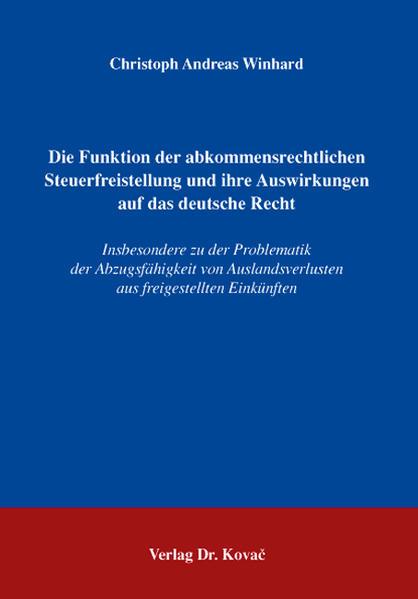 Die Funktion der abkommensrechtlichen Steuerfreistellung und ihre Auswirkungen auf das deutsche Recht - Coverbild