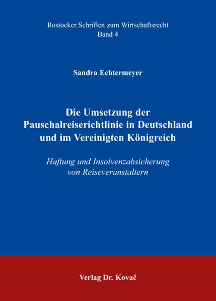 Die Umsetzung der Pauschalreiserichtlinie in Deutschland und im Vereinigten Königreich - Coverbild