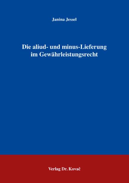 Die aliud- und minus-Lieferung im Gewährleistungsrecht - Coverbild