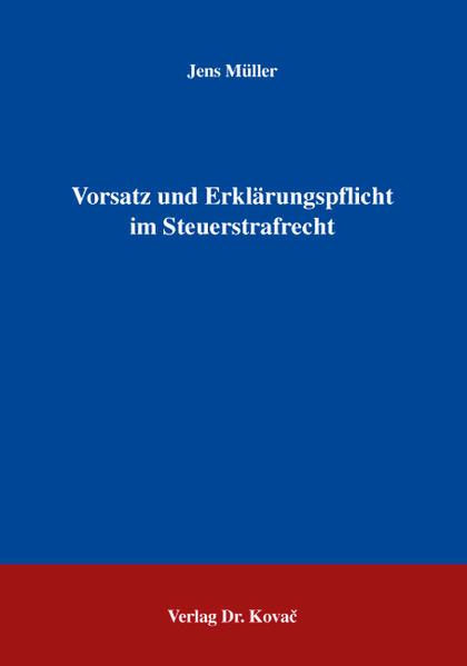Vorsatz und Erklärungspflicht im Steuerstrafrecht - Coverbild