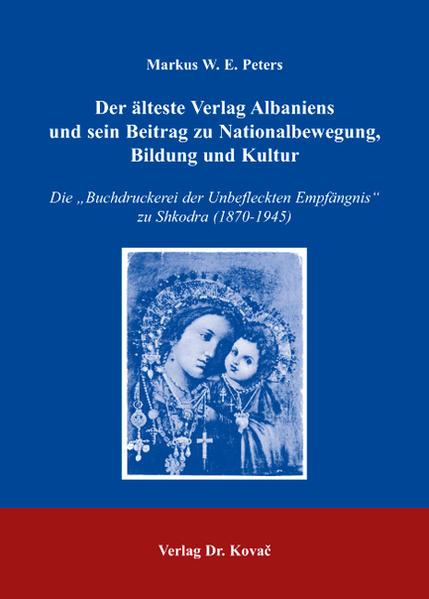 Der älteste Verlag Albaniens und sein Beitrag zu Nationalbewegung, Bildung und Kultur - Coverbild