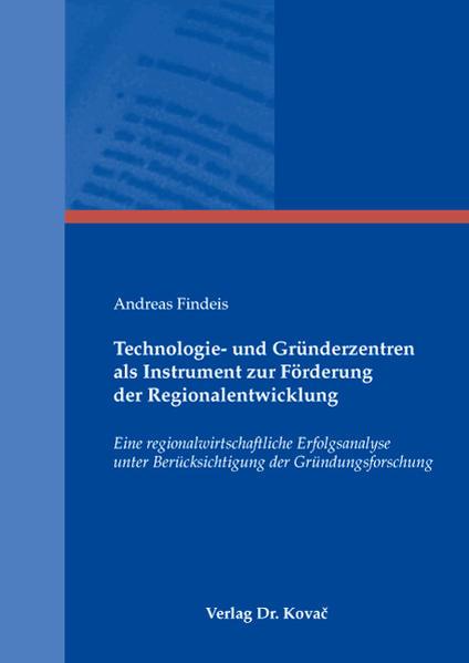Technologie- und Gründerzentren als Instrument zur Förderung der Regionalentwicklung - Coverbild