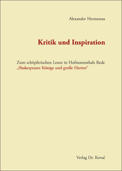 Kritik und Inspiration - Zum schöpferischen Lesen in Hofmannsthals Rede