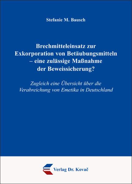 Brechmitteleinsatz zur Exkorporation von Betäubungsmitteln - eine zulässige Maßnahme der Beweissicherung? - Coverbild
