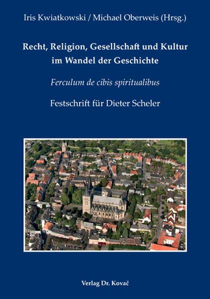Recht, Religion, Gesellschaft und Kultur im Wandel der Geschichte - Coverbild