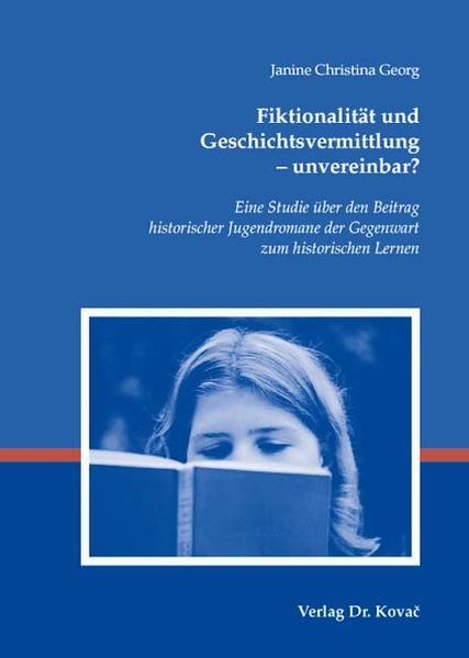Fiktionalität und Geschichtsvermittlung - unvereinbar? - Coverbild