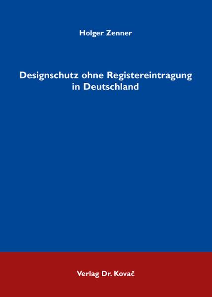 Designschutz ohne Registereintragung in Deutschland - Coverbild