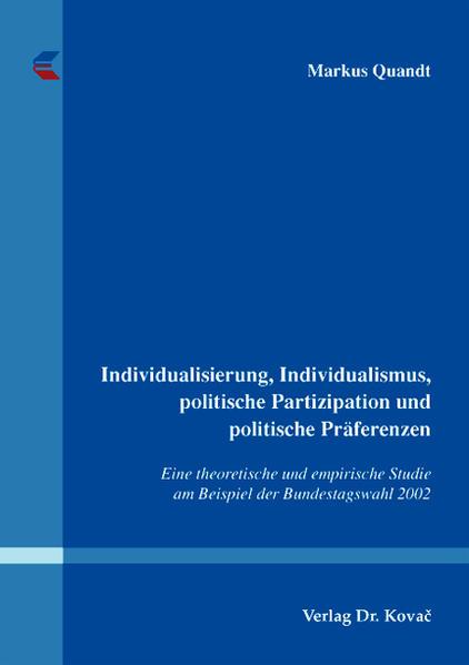 Individualisierung, Individualismus, politische Partizipation und politische Präferenzen - Coverbild