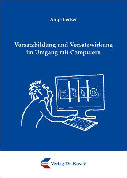 Vorsatzbildung und Vorsatzwirkung im Umgang mit Computern - Coverbild