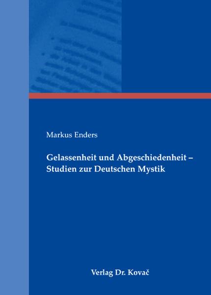 Gelassenheit und Abgeschiedenheit - Studien zur Deutschen Mystik - Coverbild
