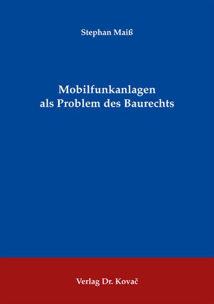 Mobilfunkanlagen als Problem des Baurechts - Coverbild