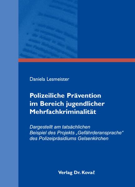 Polizeiliche Prävention im Bereich jugendlicher Mehrfachkriminalität - Coverbild
