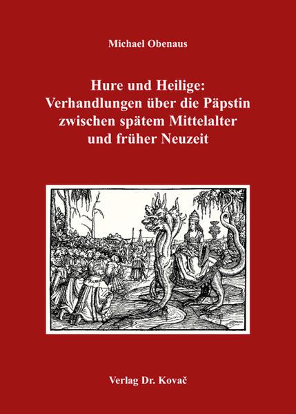 Hure und Heilige: Verhandlungen über die Päpstin zwischen spätem Mittelalter und früher Neuzeit - Coverbild