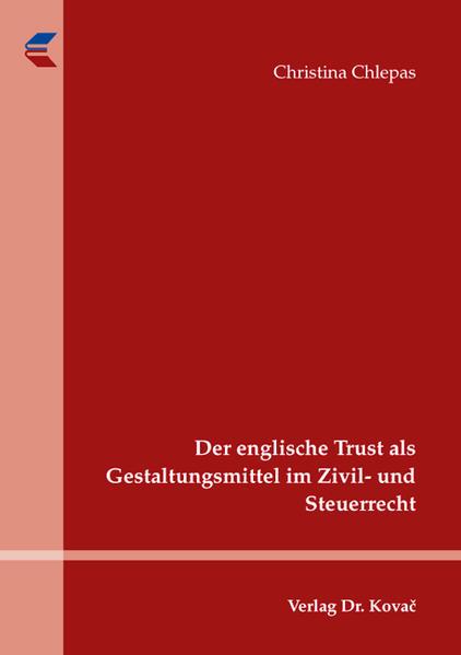 Der englische Trust als Gestaltungsmittel im Zivil- und Steuerrecht - Coverbild
