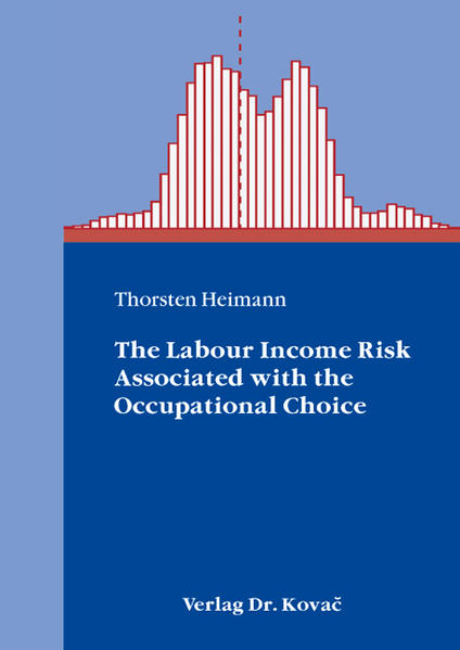 The Labour Income Risk Associated with the Occupational Choice - Coverbild