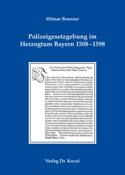 Polizeigesetzgebung im Herzogtum Bayern 1508-1598 - Coverbild