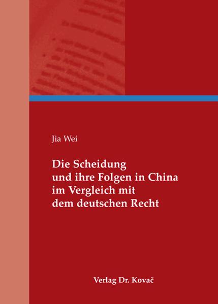 Die Scheidung und ihre Folgen in China im Vergleich mit dem deutschen Recht - Coverbild