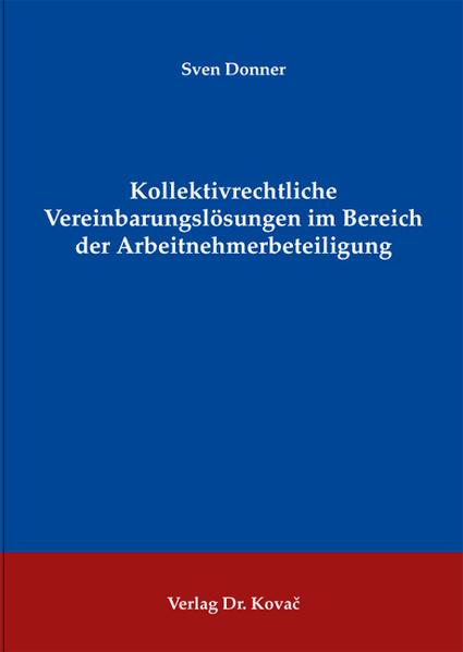 Kollektivrechtliche Vereinbarungslösungen im Bereich der Arbeitnehmerbeteiligung - Coverbild