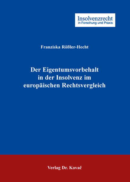 Der Eigentumsvorbehalt in der Insolvenz im europäischen Rechtsvergleich - Coverbild
