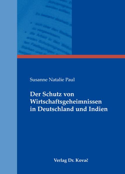 Der Schutz von Wirtschaftsgeheimnissen in Deutschland und Indien - Coverbild