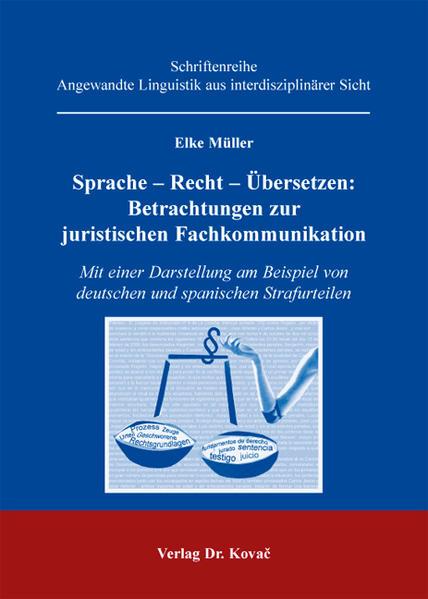Sprache - Recht - Übersetzen: Betrachtungen zur juristischen Fachkommunikation - Coverbild