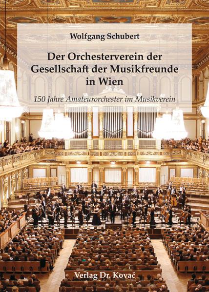 Der Orchesterverein der Gesellschaft der Musikfreunde in Wien - Coverbild