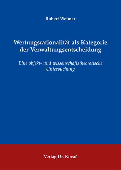 Wertungsrationalität als Kategorie der Verwaltungsentscheidung - Coverbild