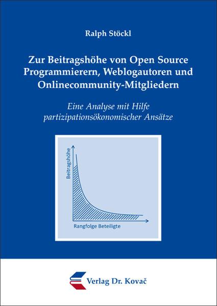 Zur Beitragshöhe von Open Source Programmierern, Weblogautoren und Onlinecommunity-Mitgliedern - Coverbild