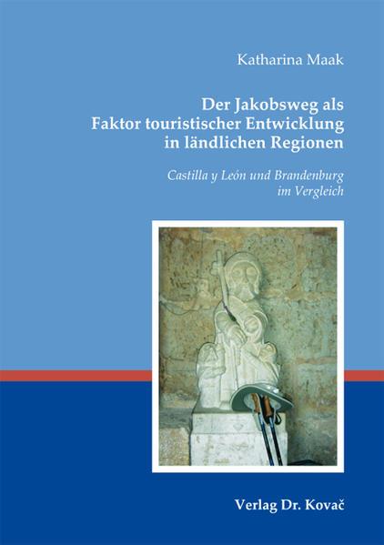 Der Jakobsweg als Faktor touristischer Entwicklung in ländlichen Regionen - Coverbild
