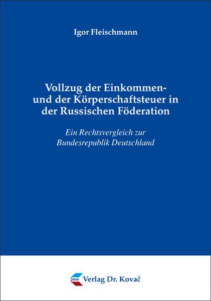 Vollzug der Einkommen- und der Körperschaftsteuer in der Russischen Föderation - Coverbild