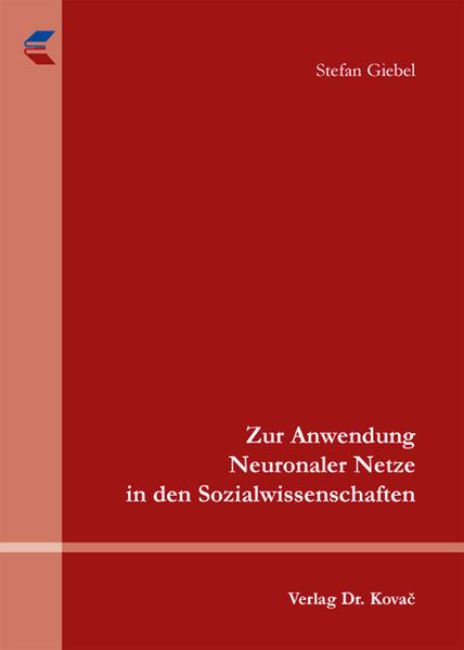 Zur Anwendung Neuronaler Netze in den Sozialwissenschaften - Coverbild