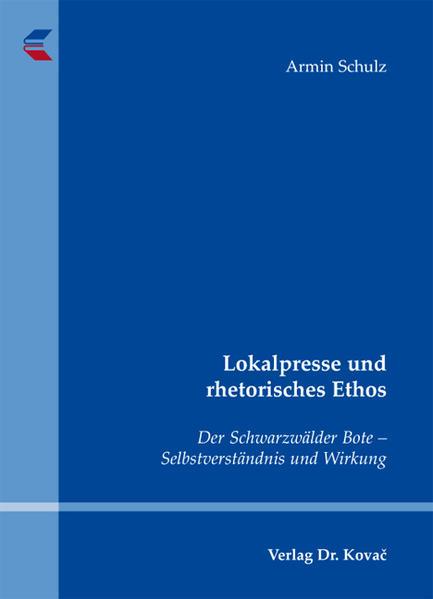 Lokalpresse und rhetorisches Ethos - Coverbild
